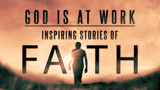 God is at Work: Inspiring Stories of Faith