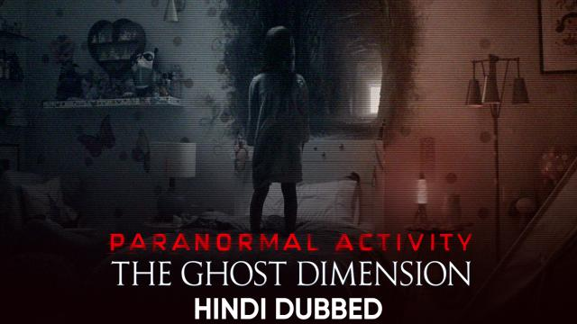 Paranormal Activity: The Ghost Dimension (Hindi Dubbed)