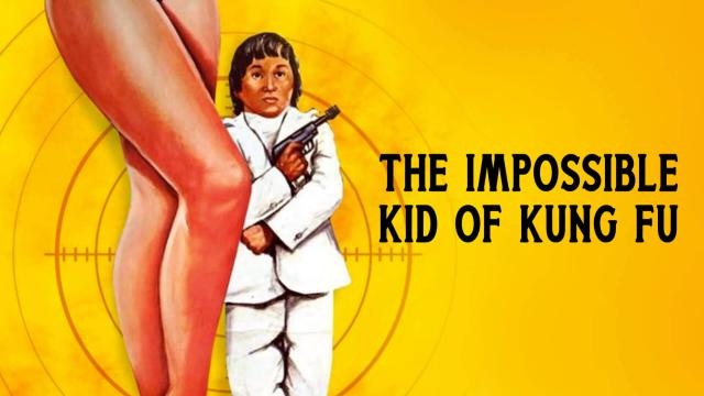 The Impossible Kid of Kung Fu