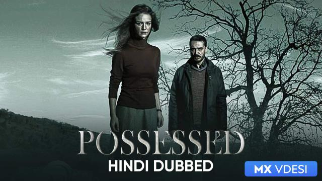 Possessed (Hindi Dubbed)