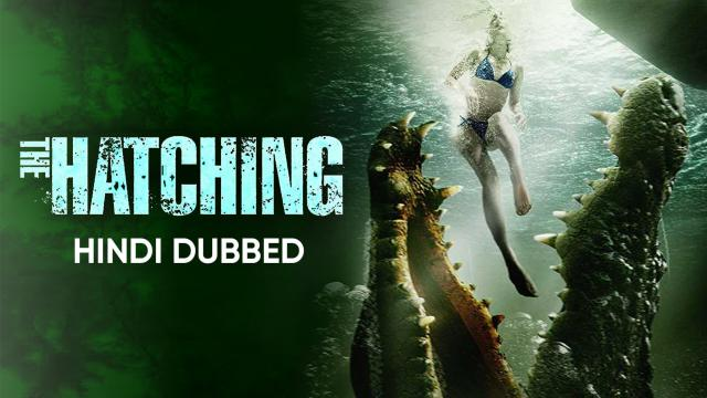 The Hatching (Hindi Dubbed)