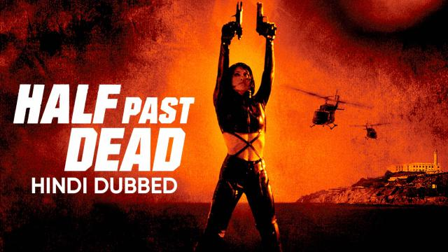 Half Past Dead (Hindi Dubbed) | Vertical Preview