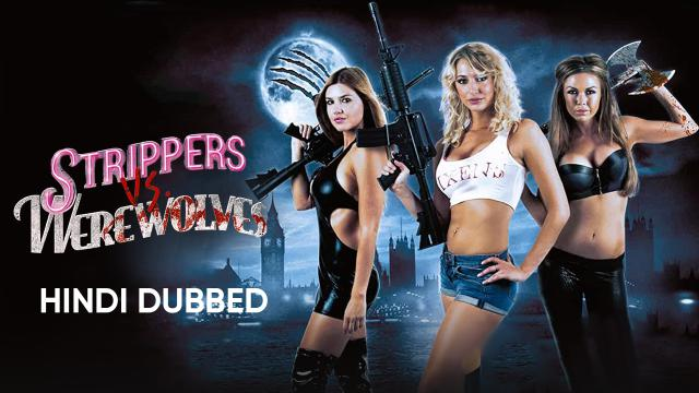 Strippers vs. Werewolves (Hindi Dubbed)
