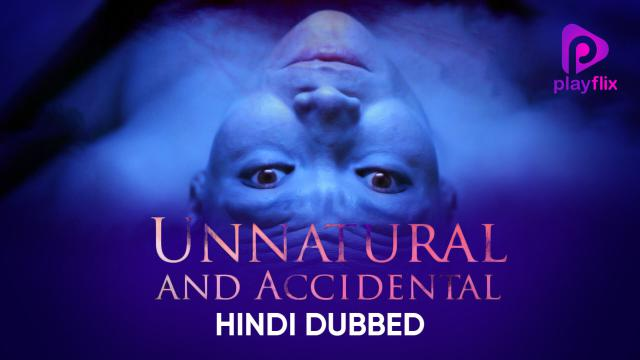 Unnatural and Accidental (Hindi Dubbed)