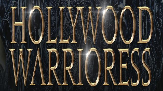 Hollywood Warrioress