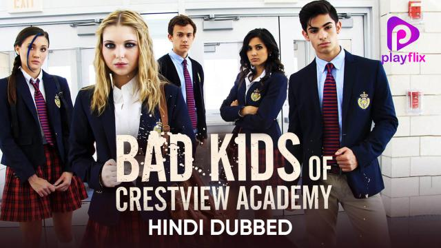 Bad Kids of Crestview Academy (Hindi Dubbed)