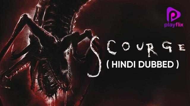 Scourge (Hindi Dubbed)