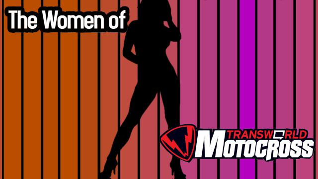 The Women of Transworld Motocross