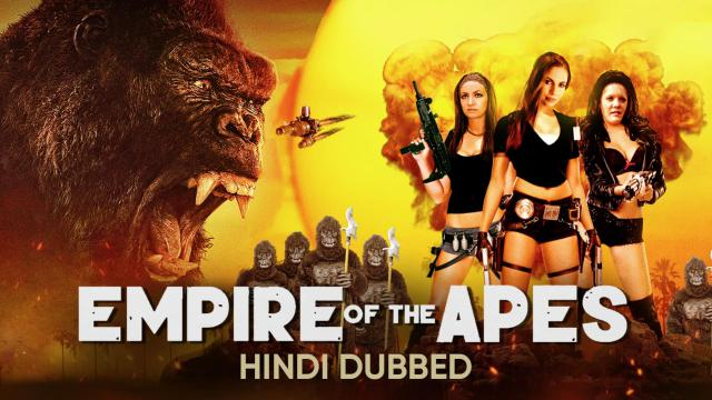 Empire Of The Apes (Hindi Dubbed)