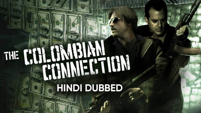 The Columbian Connection (Hindi Dubbed)