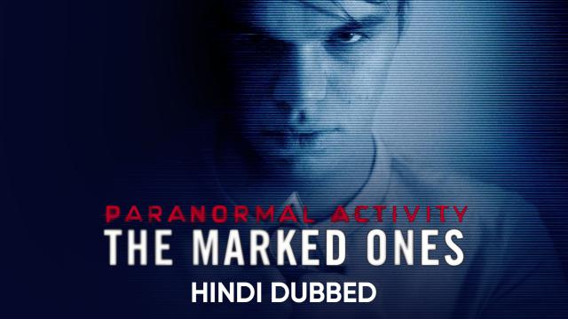 Paranormal Activity: The Marked Ones (Hindi Dubbed)