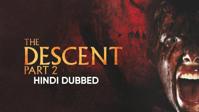 The Descent : Part 2 (Hindi Dubbed)