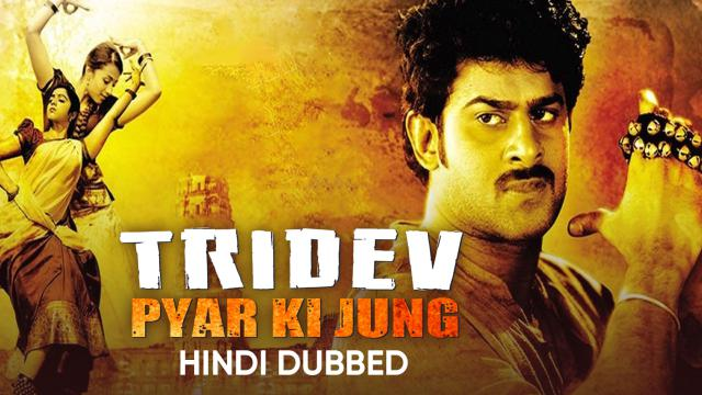 Tridev Pyar Ki Jung (Hindi Dubbed)