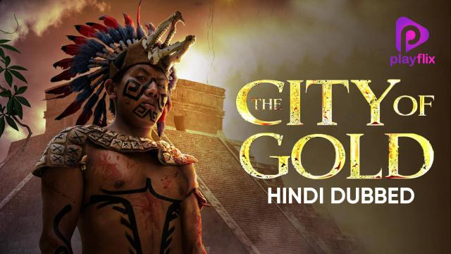The City Of Gold (Hindi Dubbed)