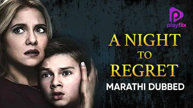 A Night To Regret (Marathi Dubbed)