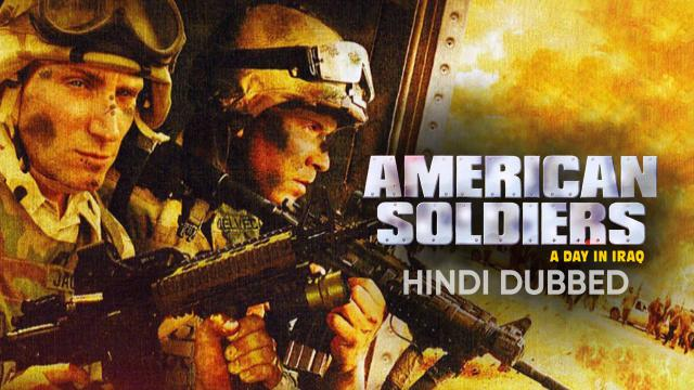 American Soldiers: A Day in Iraq (Hindi Dubbed)