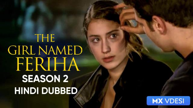 The Girl Named Feriha (Hindi Dubbed)