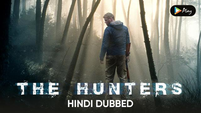 The Hunters (Hindi Dubbed)