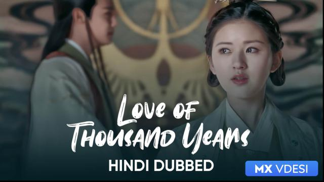 Love Of Thousand Years (Hindi Dubbed)