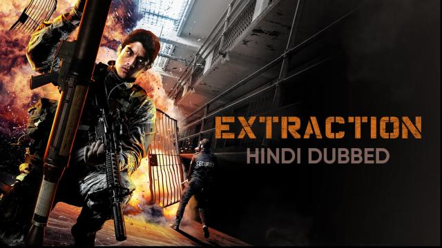 Extraction (Hindi Dubbed)