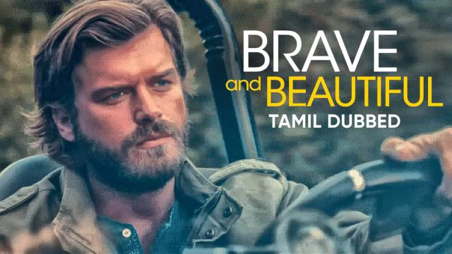 Brave and Beautiful (Tamil Dubbed)