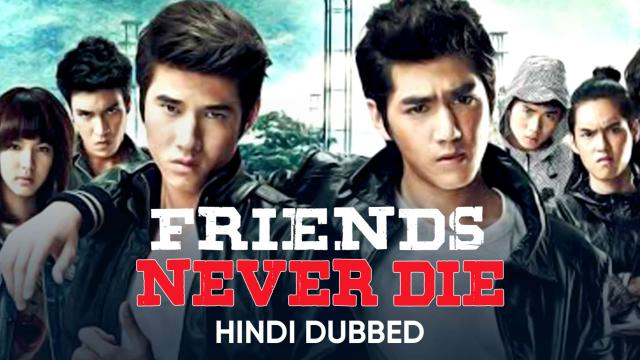 Friends Never Die (Hindi Dubbed)