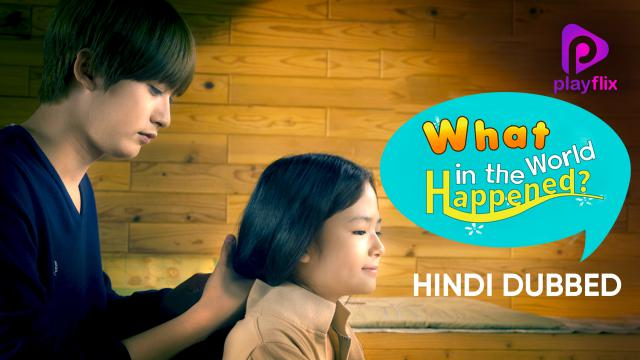 What in the World Happened? (Hindi Dubbed)