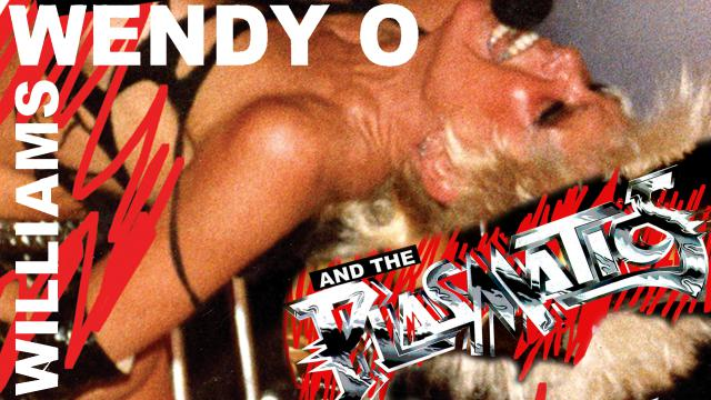 Wendy O. Williams and The Plasmatics: The Ten Years of Revolutionary Rock and Roll
