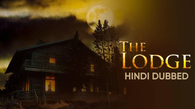 The Lodge (Hindi Dubbed)