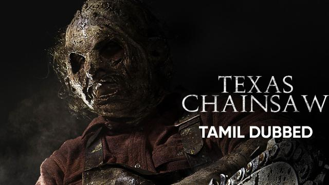 Texas Chainsaw (Tamil Dubbed)
