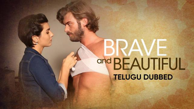 Brave and Beautiful (Telugu Dubbed)