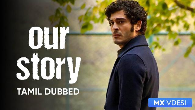 Our Story (Tamil Dubbed)