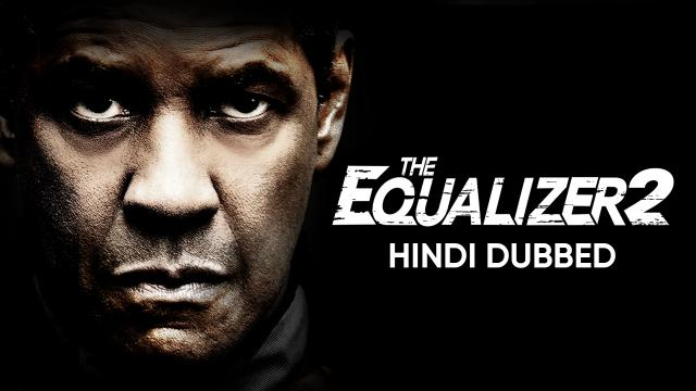 The Equalizer 2 (Hindi Dubbed)