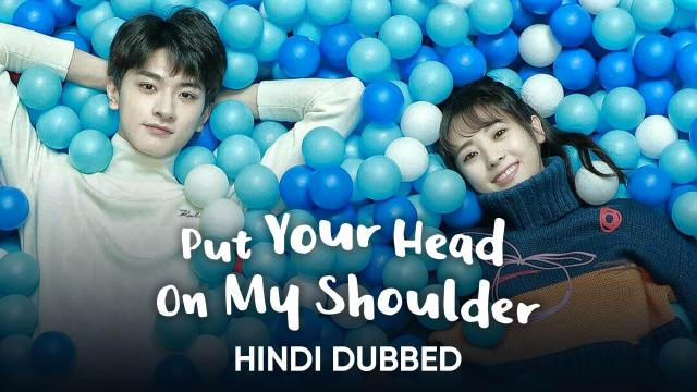 Put Your Head On My Shoulder (Hindi Dubbed)