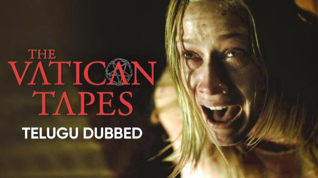 The Vatican Tapes (Telugu Dubbed)