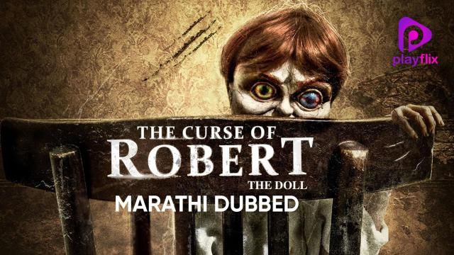 The Curse of Robert The Doll (Marathi Dubbed)