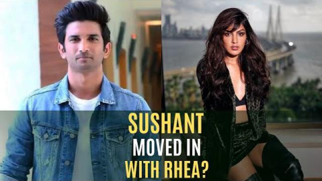 Has Sushant Singh Rajput Moved In With Rhea Chakraborty | SpotboyE