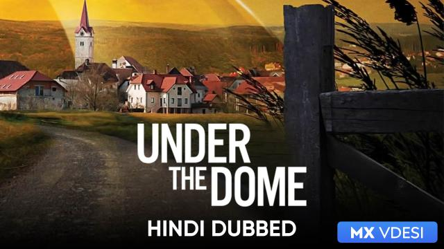 Under The Dome (Hindi Dubbed)
