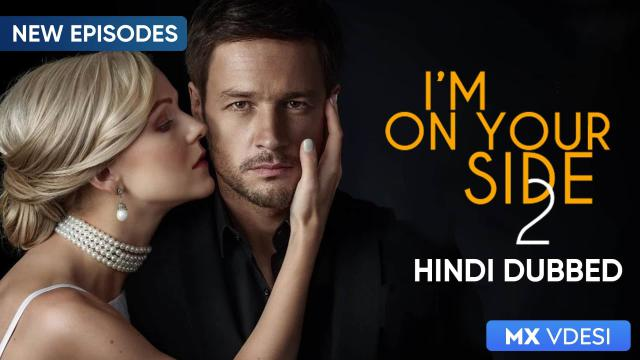 I'm On Your Side (Hindi Dubbed)