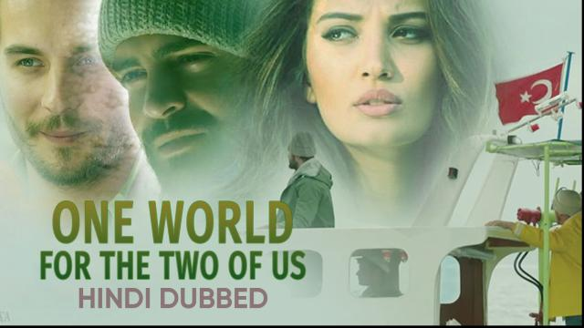 One World For The Two Of Us  (Hindi Dubbed)