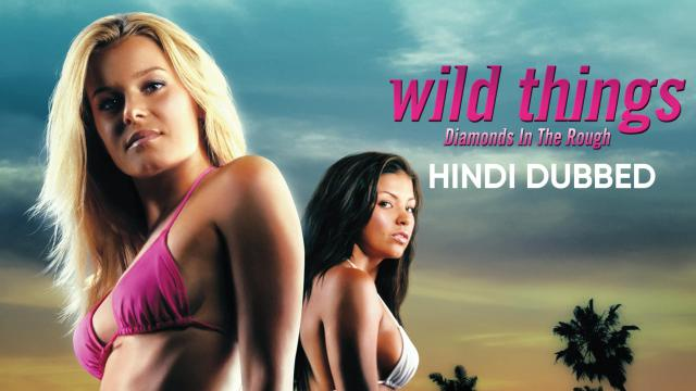 Wild Things: Diamonds in the Rough (Hindi Dubbed)