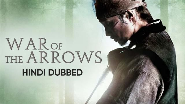 War of the Arrows (Hindi Dubbed)