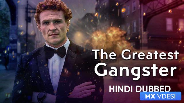 The Greatest Gangster (Hindi Dubbed)