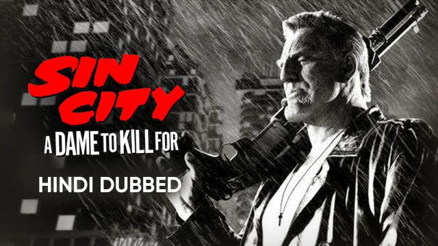 Sin City : A Dame to Kill For (Hindi Dubbed)