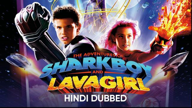 The Adventures Of Sharkboy And Lavagirl (Hindi Dubbed)