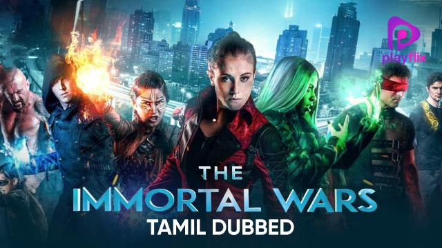 The Immortal Wars (Tamil Dubbed)
