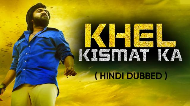 Khel Kismat Ka (Hindi Dubbed)