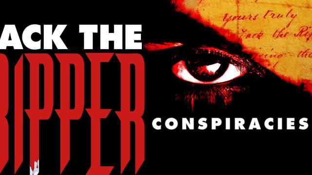 Jack the Ripper: Conspiracies