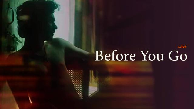 Before You Go-Love