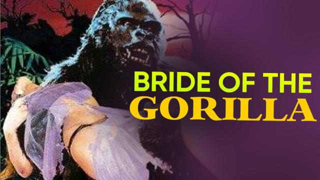 Bride Of The Gorrilla